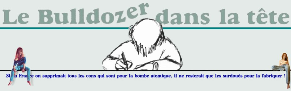 Le blog de lebulldozerdanslatete.over-blog.com