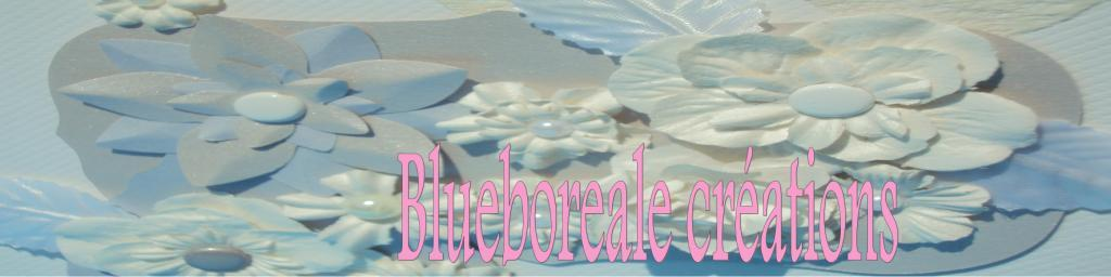 Le blog de blueboreale-creations